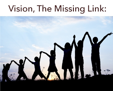 Vision the Missing Link Bakersfield California